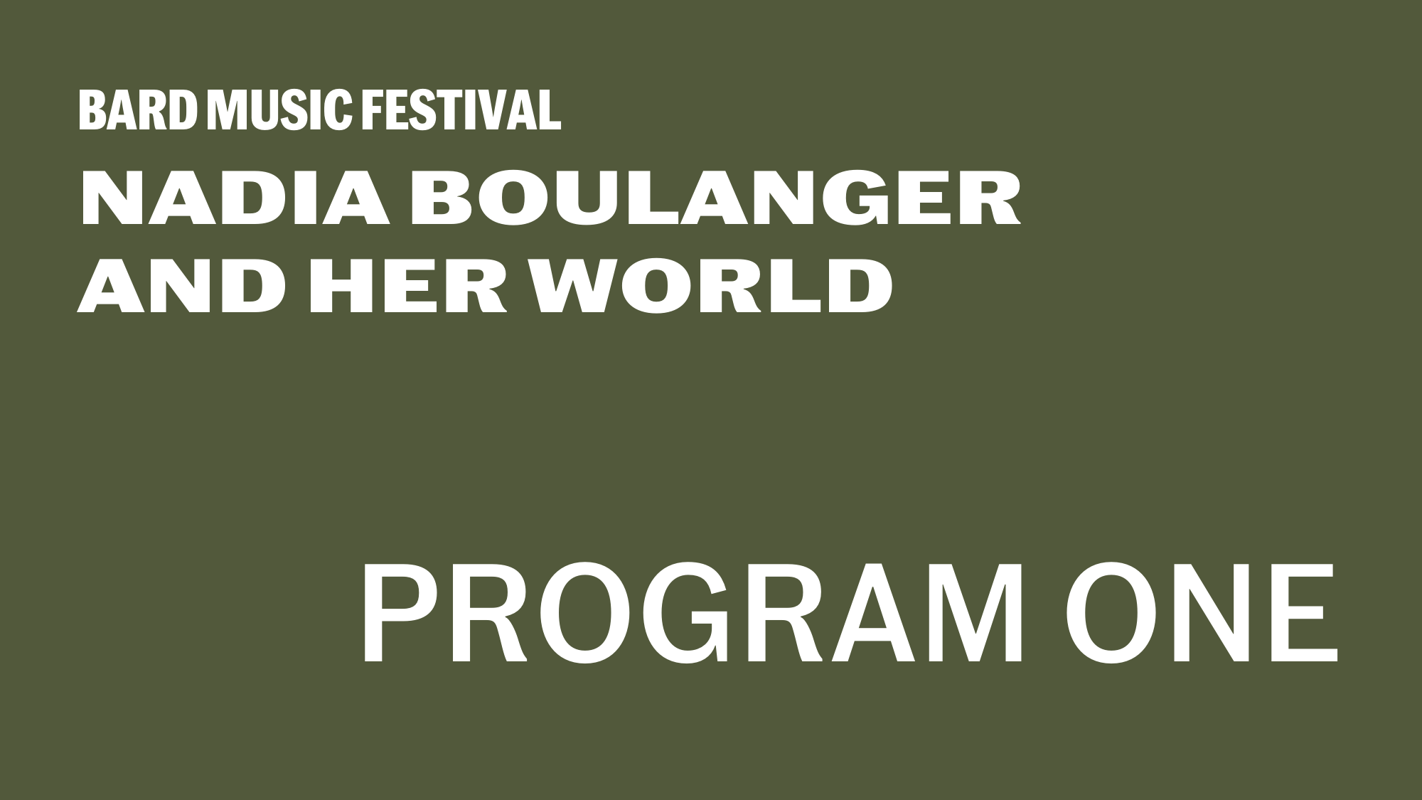 [Program One Nadia Boulanger: Teacher and Exemplar]